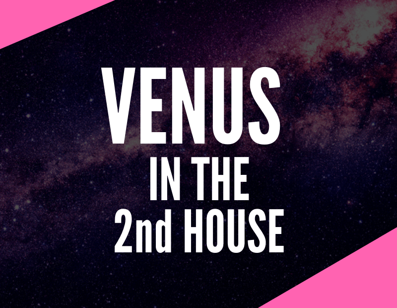 venus in the 2nd house