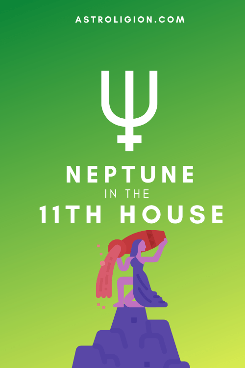 Neptune in the 11th House – Meaningful Connections