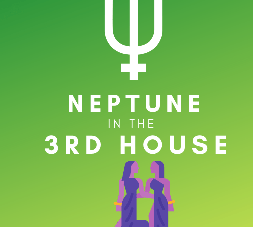 Neptune in the 3rd House –  Impressionistic Communication