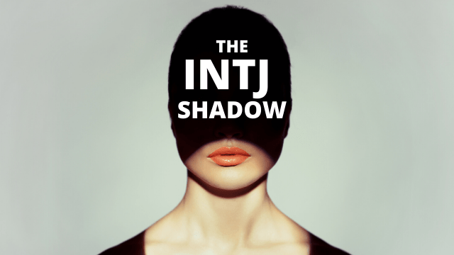 INTJ Shadow: The Dark Side of INTJ