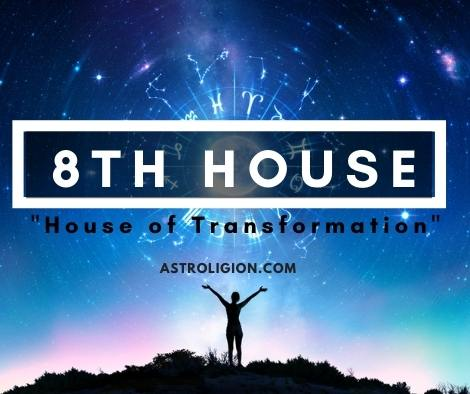 8th House: The House of Transformation