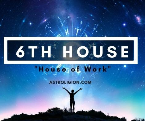 6th House: The House of Work