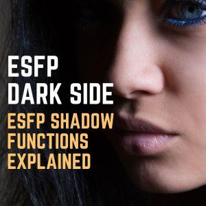 ESFP SHADOW