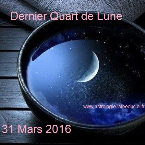 Dernier Quart de Lune du 31 Mars 2016