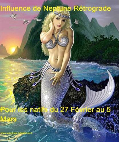 Influence de la Neptune Rétrograde pour les natifs du 27 Février au 5 Mars
