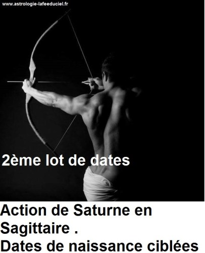Action de Saturne en Sagittaire : 2ème et dernier lot de  Dates de naissances ciblées