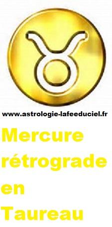 Mercure rétrograde en Taureau