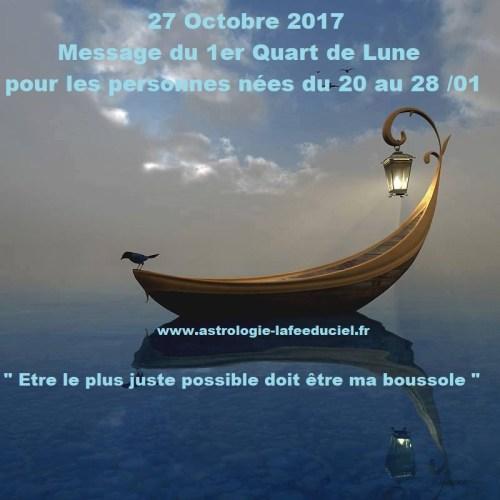 Message du 1er Quart de Lune du 27 Octobre 2017 pour les personnes nées du 20 au 28 Janvier
