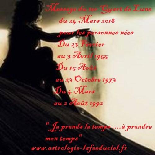 Message du 1er Quart de Lune pour les personnes nées  du 23 Janvier au 3 Avril 1955 du 15 Aout au 23 Octobre 1973 du 4 Mars au 2 Août 1992