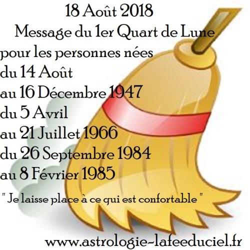 Message du 1er Quart de Lune du 18 Août 2018 pour les personnes nées du 14 Août au 16 Décembre 1947 du 5 Avril au 21 Juillet 1966 du 26 Septembre 1984 au 8 Février 1985