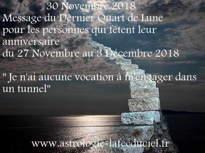 Message du Dernier Quart de Lune du 30 Novembre 2018 pour les personnes qui fêtent leur anniversaire du 27 Novembre au 3 Décembre 2018