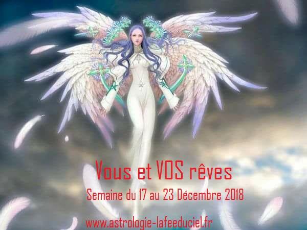 Vous et VOS rêves Semaine du 17 au 23 Décembre 2018