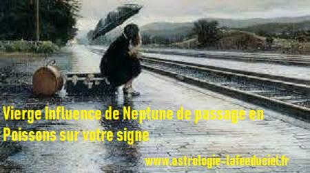 Vierge Influence de Neptune de passage en Poissons sur votre signe