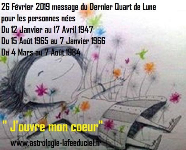 Message du Dernier Quart de Lune du 26 Février 2019 pour les personnes nées Du 12 Janvier au 17 Avril 1947  Du 15 Août 1965 au 7 Janvier 1966  Du 4 Mars au 7 Août 1984