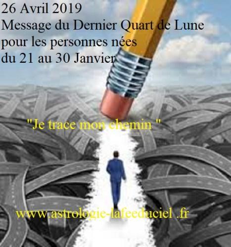 Message du Dernier Quart de Lune du 26 Avril 2019 pour les personnes qui sont nées du 21 au 30 Janvier