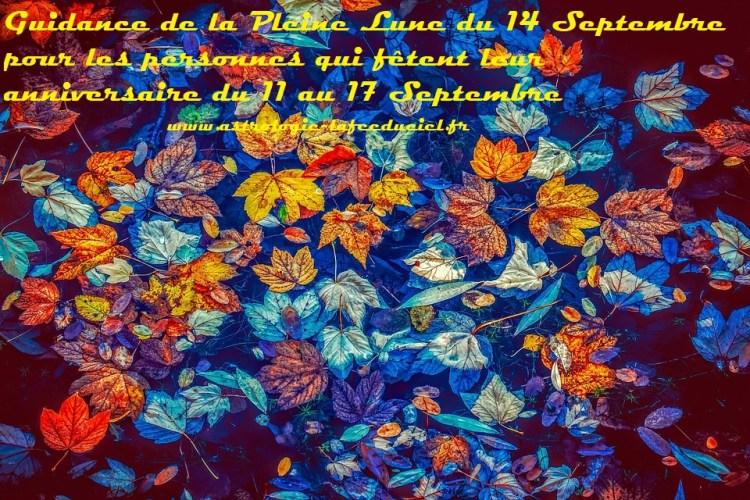 Guidance de la Pleine Lune pour les personnes qui fêtent leur anniversaire du 11 au 17 Septembre