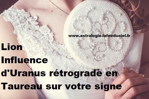 Lion Influence d'Uranus rétrograde en Taureau sur votre signe