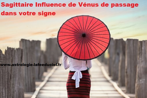 Sagittaire Influence de Vénus de passage dans votre signe