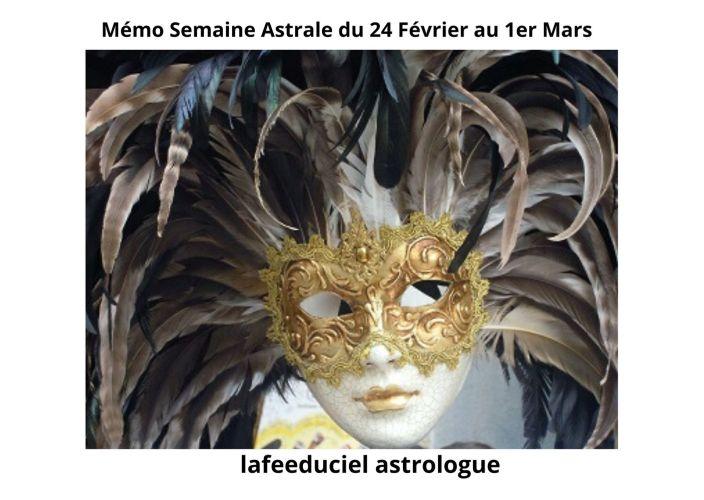 Mémo Semaine Astrale du 24 Février au 1er Mars