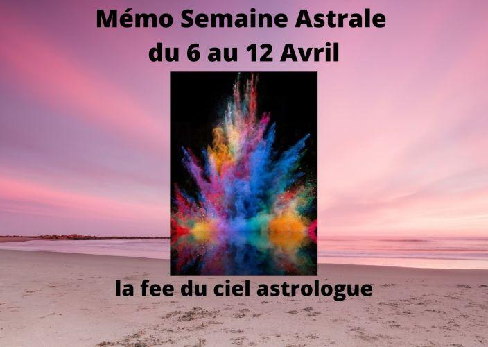 Mémo Semaine Astrale du 6 au 12 Avril 2020