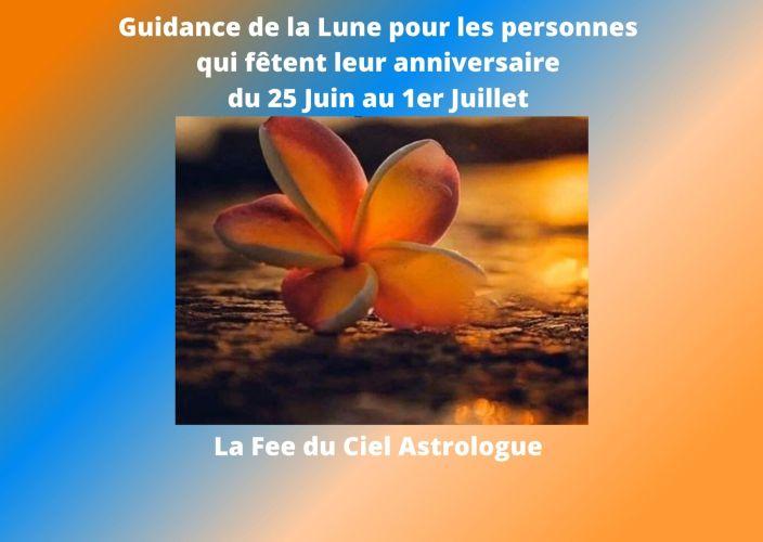 Guidance de la Lune pour les personnes qui fêtent leur anniversaire du 25 Juin au 1er Juillet