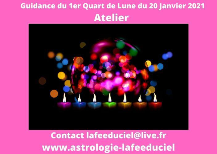 Guidance du 1er Quart de Lune du 20 Janvier 2021 -Atelier-