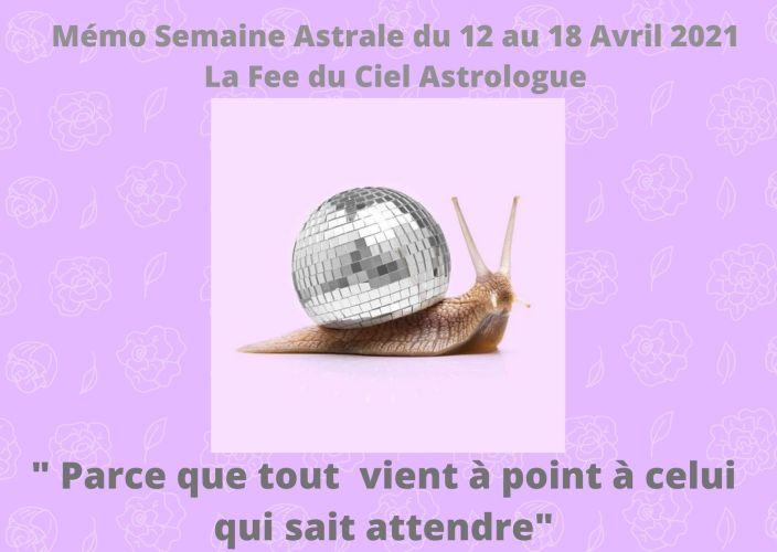 Mémo Semaine Astrale du 12 au 18 Avril 2021