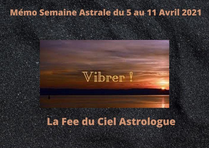 Mémo Semaine Astrale du 5 au 11 Avril 2021