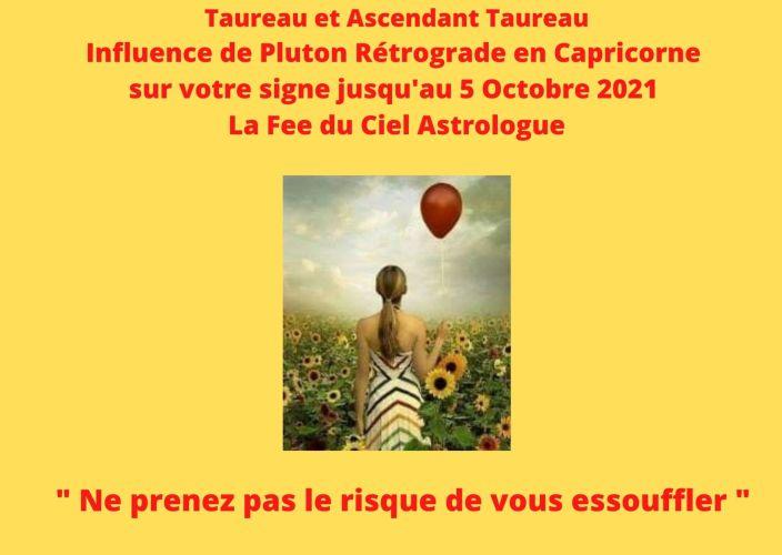 Taureau et Ascendant Taureau  Influence de Pluton Rétrograde en Capricorne jusqu'au 5 Octobre 2021