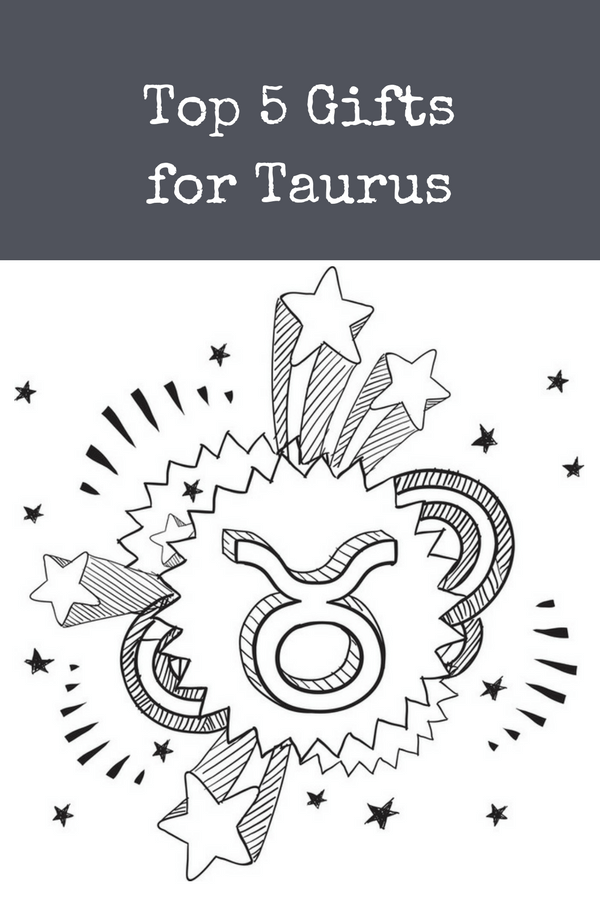 Gifts for the Taurus