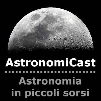 Nasce AstronomiCast – Episodio 0