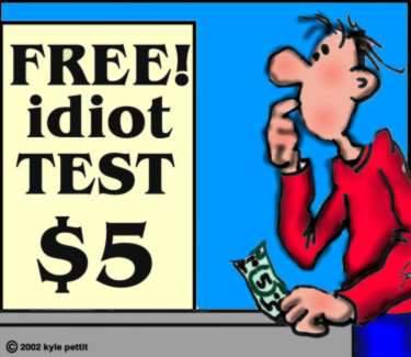 Teste totalmente grátis para idiotas. Deixe 5 dólares e faça este incrível teste.