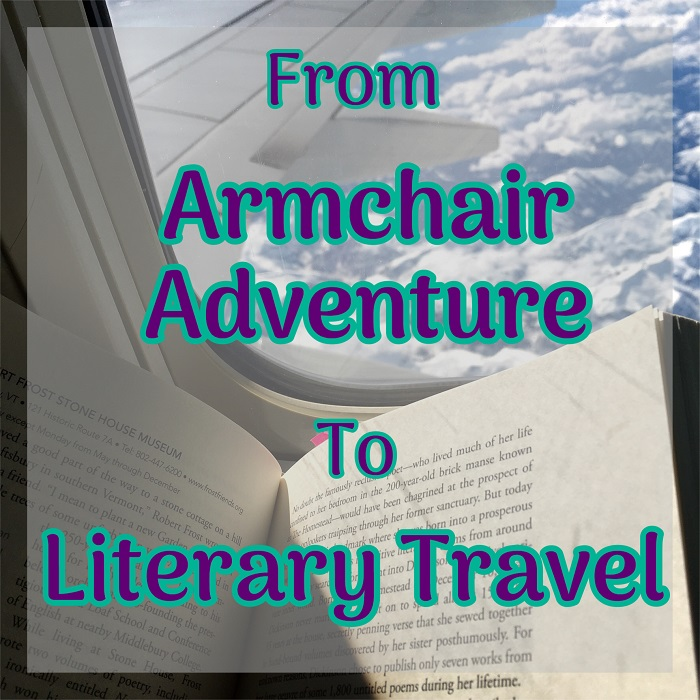 From Armchair Adventure to Literary Travel