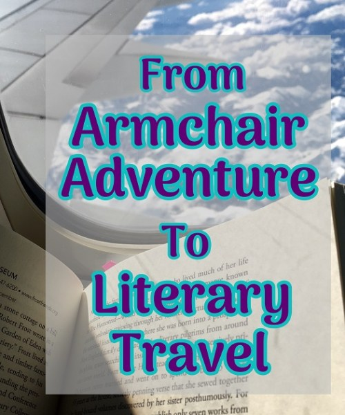 Armchair Adventure to Literary Travel
