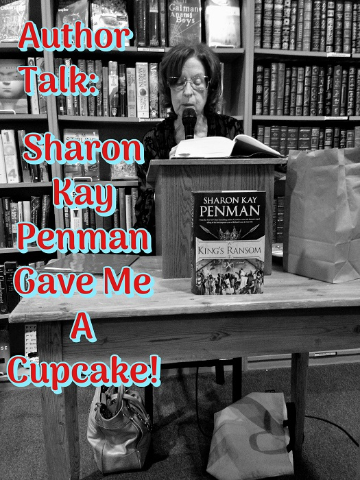 Author Talk: Sharon Kay Penman Gave Me A Cupcake!