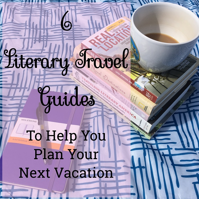 6 Literary Travel Guides To Help You Plan Your Next Vacation