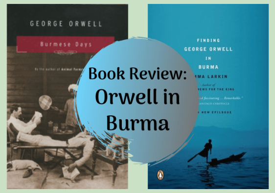 Book Review: Orwell in Burma