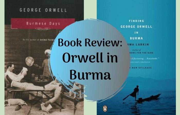 Book Review: Orwell in Burma