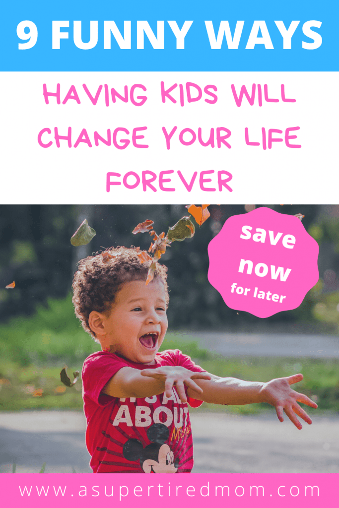ways your child will change your life