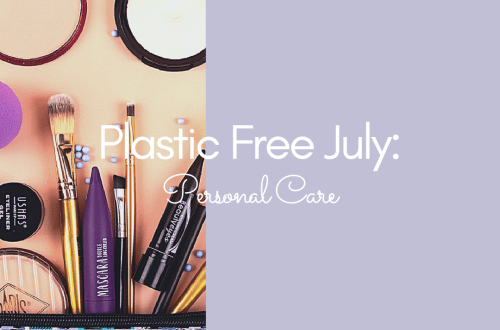 Plastic Free July: Personal Care