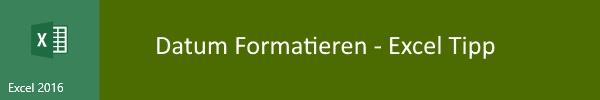 Datum formatieren – Excel macht's möglich