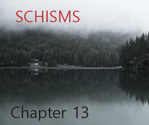 Schisms - Chapter 13