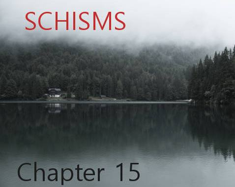Schisms - Chapter 15