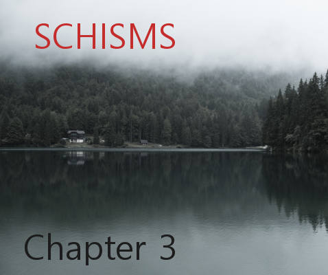 Schisms Chapter 3