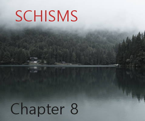 Schisms - Chapter 8