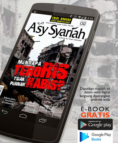 AsySyariah edisi khusus 02 Mengapa Teroris Tidak Pernah Habis?