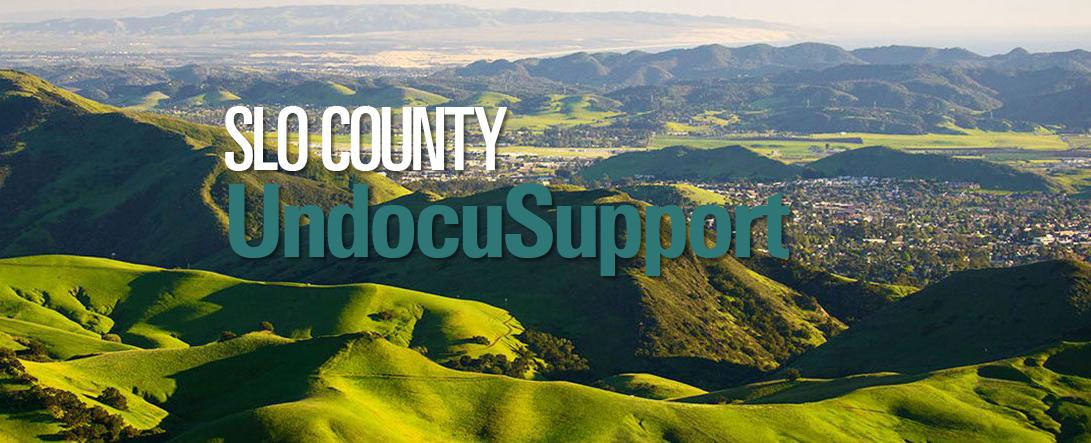 SLO UndocuSupport Raising Money for Undocumented Immigrants in SLO County