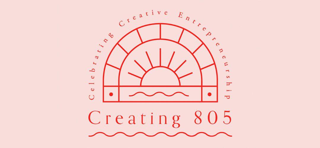 Creating 805 Speaker Series Launches