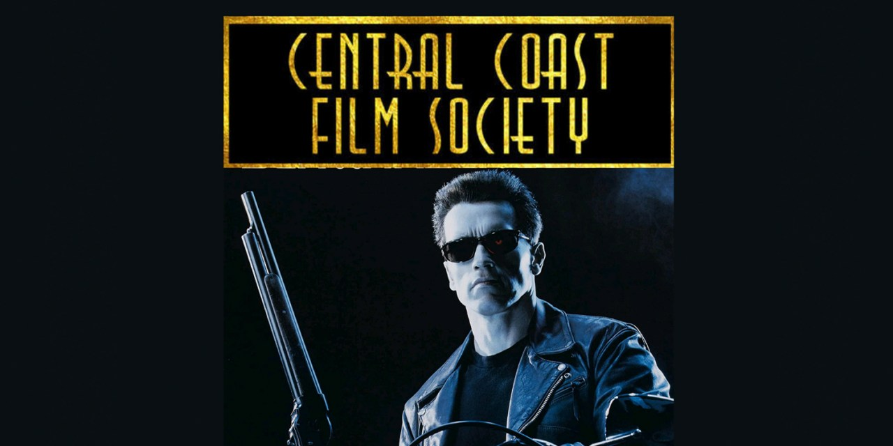 Central Coast Film Society Live Events Returns with Terminator 2 Screening