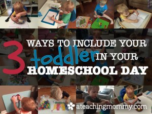 3 Ways to Include Your Toddler in Your Homeschool Day